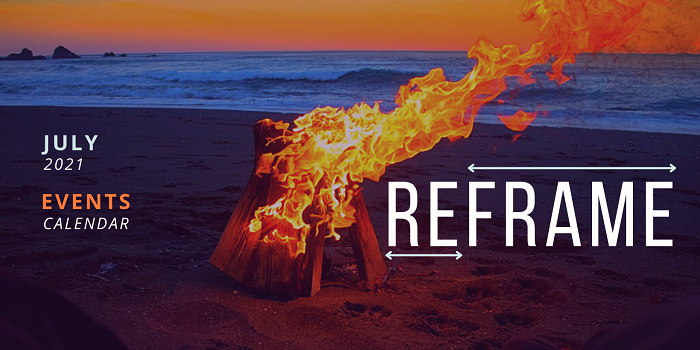 Fire Up your Creative Mind! – REframe Events Calendar (July 2021)